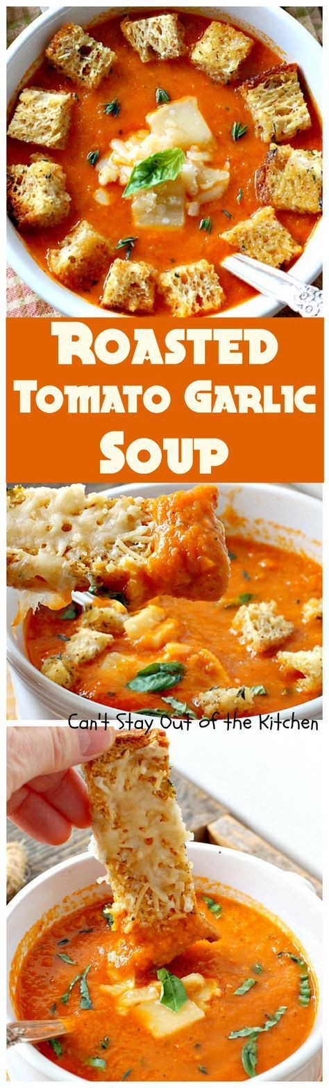 Roasted Tomato Garlic Soup | Can't Stay Out of the Kitchen | this amazing #soup roasts all the #tomatoes