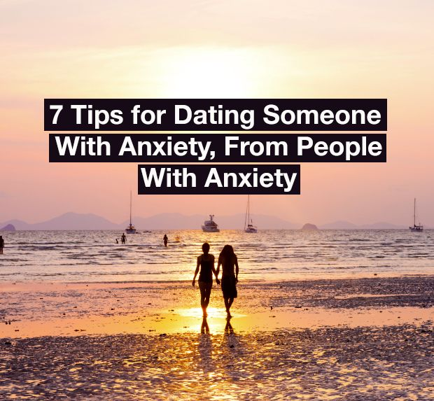 Tips for dating someone with anxiety