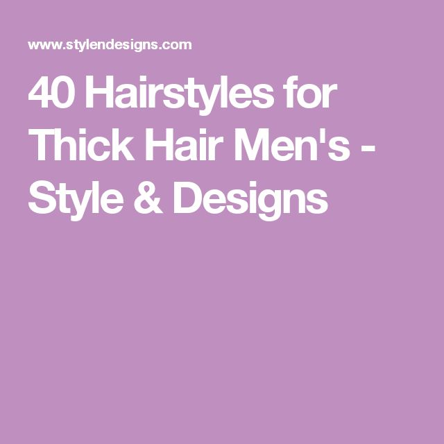 40 Hairstyles for Thick Hair Men's - Style & Designs