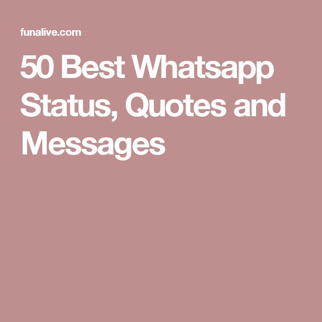 50 Best Whatsapp Status, Quotes and Messages