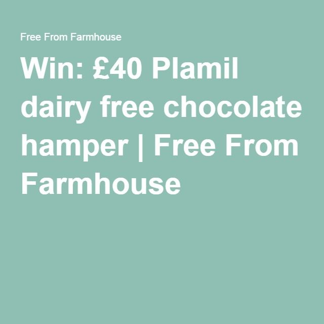 Win: £40 Plamil dairy free chocolate hamper | Free From Farmhouse
