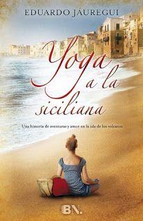 Yoga a la siciliana de Eduardo Jáuregui - Soy Cazadora de Sombras y Libros
