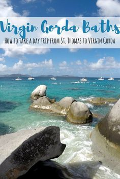 The Virgin Gorda baths were one of the highlights of our trip to the Virgin Islands in December 2016. Here is a guide to taking a day trip from St. Thomas (or any other Virgin Island) to Virgin Gorda. Click through to read now or save for future reference!