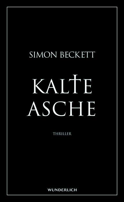Buchcover Wunderlich Verlag:  Launch Beckett Edition Simon Beckett, Kalte Asche Covergestaltung .PEPPERZAK.