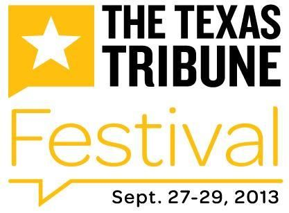 The Texas Tribune Festival: Sept 2013, Texas An innovative and engaging three-day event for people who are passionate about the issues that affect all Texans. #Tribunefest