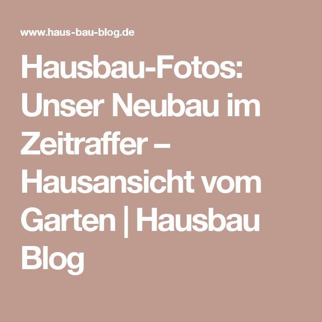 Hausbau-Fotos: Unser Neubau im Zeitraffer – Hausansicht vom Garten | Hausbau Blog