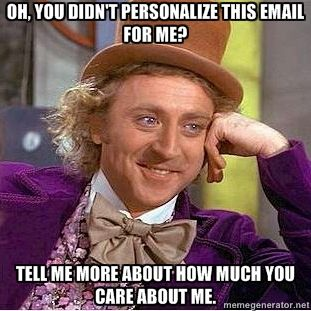 Provide a valid business reason specifically to the person you're emailing if you care about your credibility.