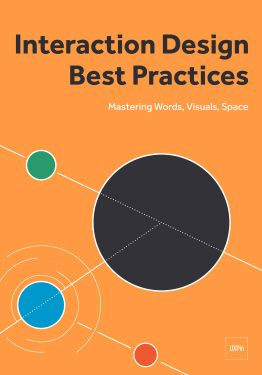 Interaction Design Best Practices: Mastering the Tangibles Learn How To Design Interface Copy, Visuals, And Space For Inspiring IxD