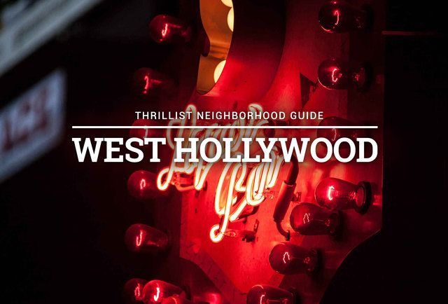 The Definitive Guide to Eating and Drinking in West Hollywood