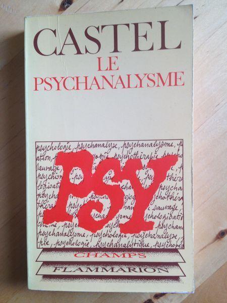 #psychologie : Le Psychanalysme - Robert Castel. Flammarion / Champs, 1980.318 pp. brochées dans un format de poche.