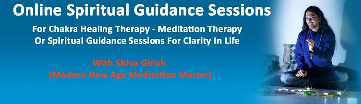 Online Skype Spiritual Guidance Sessions – Seven Chakra Healing Therapy Session Meditation Sound Healing Session With Shiva Girish Modern New Age Meditation Master Online Spiritual Guidance Sessions india