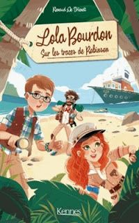 Bienvenue chez: Lola Bourdon: Sur les traces de Robinson de Renaud...