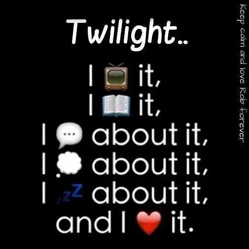This sums up my addiction for Twilight :-) When Breaking Dawn 2 came out in theaters, mine offered an all day marathon and I watched them all back to back to back!