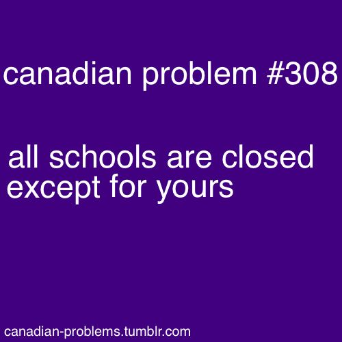 it's true. Your school is always open but there is this one school that is ALWAYS CLOSED