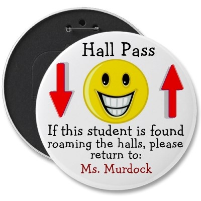 Customizable hall pass - A cork-board next to the door will keep these handy  {image only} Haha!!!!!
