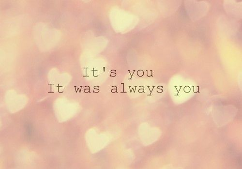 It's you. It was always you.