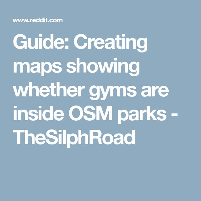 Guide: Creating maps showing whether gyms are inside OSM parks - TheSilphRoad