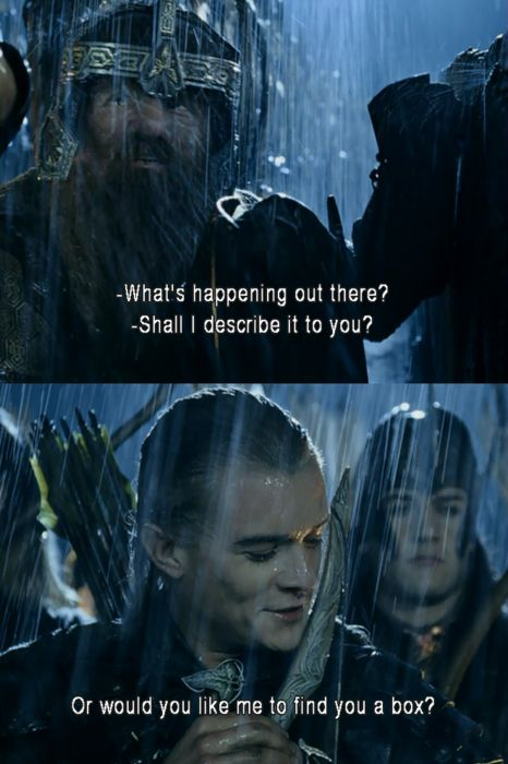 Legolas and Gimli. Awesome bromance! One of my fave lines...