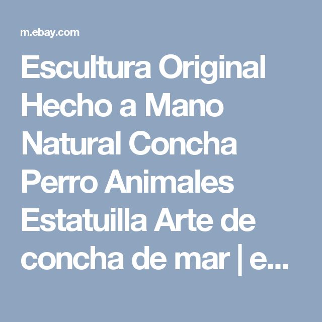 Escultura Original Hecho a Mano Natural Concha Perro Animales Estatuilla Arte de concha de mar  | eBay
