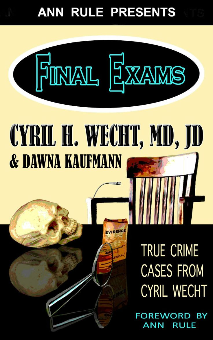 Ann Rule Presents- Final Exams: True Crime Cases from Cyril Wecht  ($7.99)