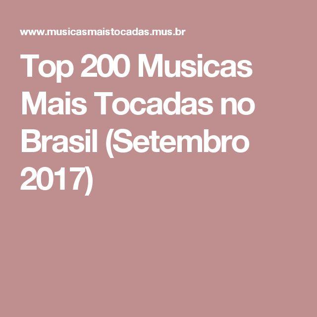 Top 200 Musicas Mais Tocadas no Brasil (Setembro 2017)