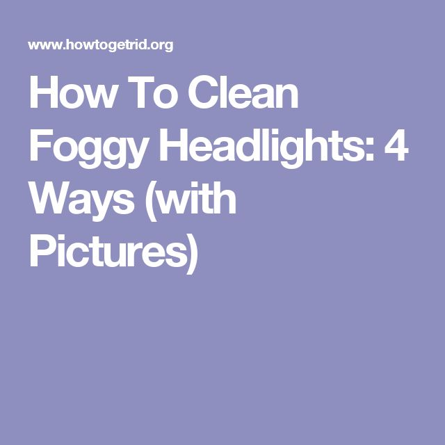 how to get foggy headlights clear