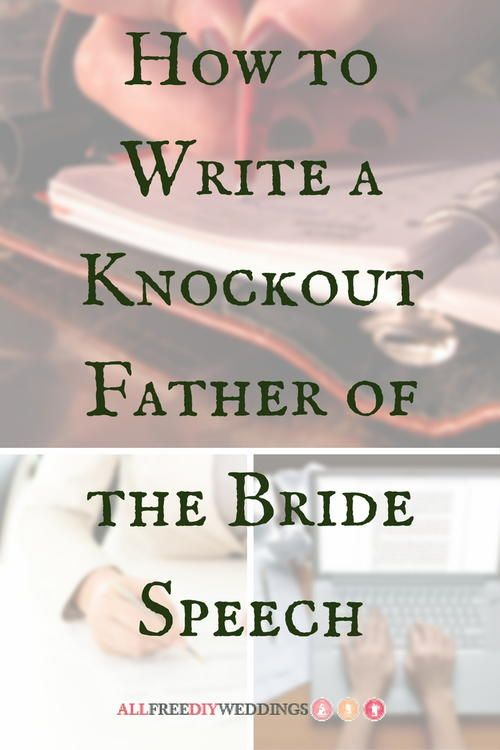 How to Write a Knockout Father of the Bride Speech   This guide tells you exactly how to write a father of the bride speech!