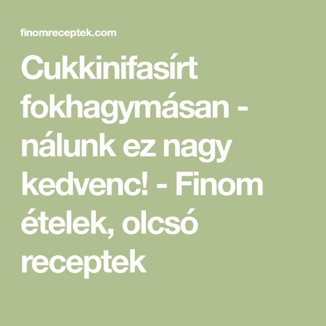 Cukkinifasírt fokhagymásan - nálunk ez nagy kedvenc! - Finom ételek, olcsó receptek
