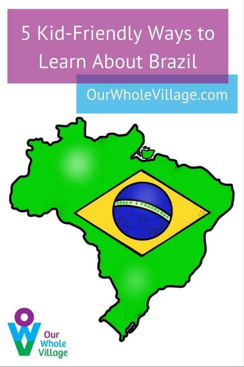 5 Kid-Friendly Ways to Learn About Brazil