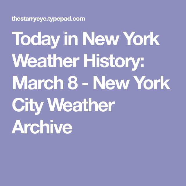 Today in New York Weather History: March 8 - New York City Weather Archive