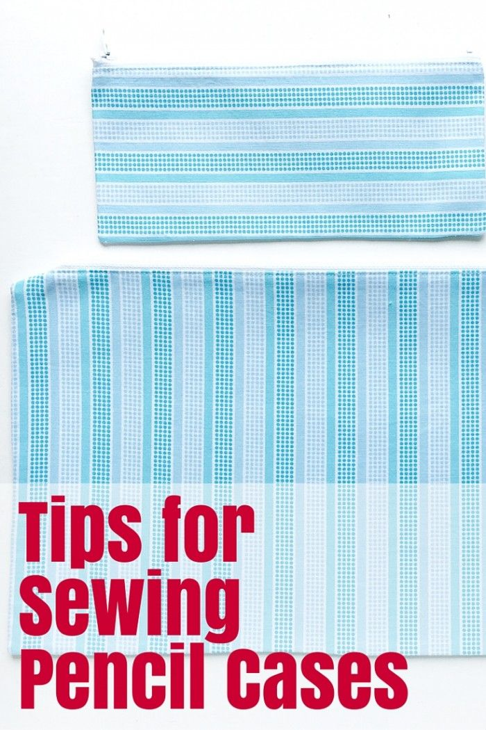 Tips for Sewing Pencil Cases - The Crafty Mummy