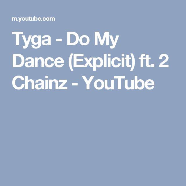 Tyga - Do My Dance (Explicit) ft. 2 Chainz - YouTube