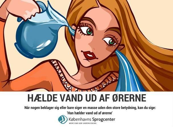 Hælde vand ud af ørerne ordsprog Københavns Sprogcenter