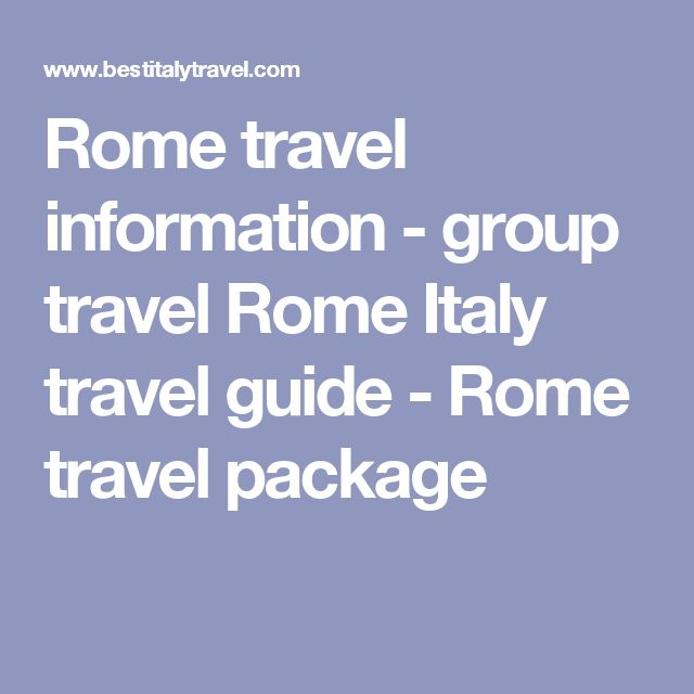 Rome travel information - group travel Rome Italy travel guide - Rome travel package
