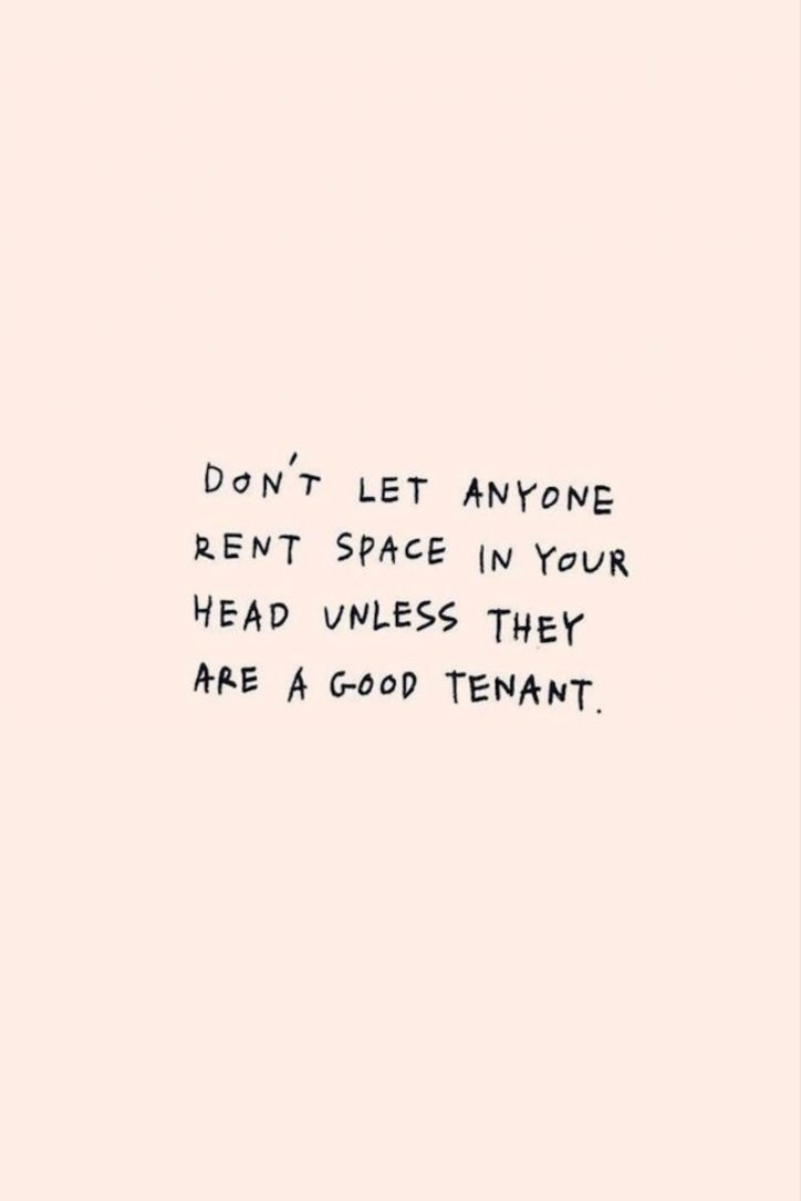 Don T Let Anyone Rent Space In Your Head Wellness Quotes Tenant Quotes Quotes Wellness Quotes