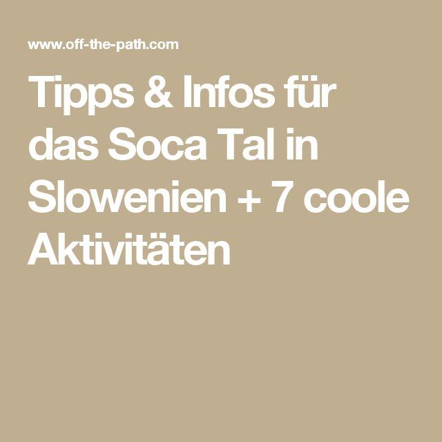 Tipps & Infos für das Soca Tal in Slowenien + 7 coole Aktivitäten
