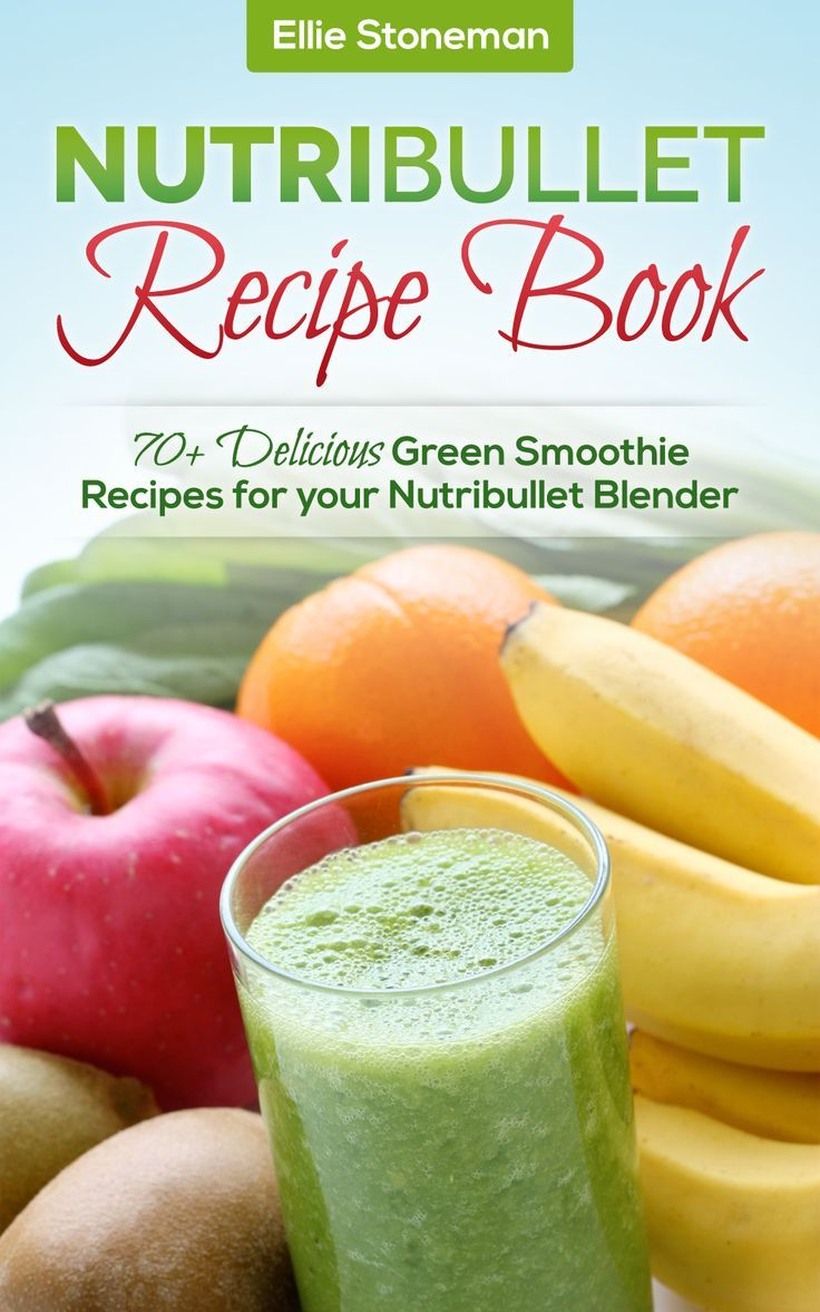Nutribullet and Magic Bullet Recipes for Weight Loss, Energy, Better Sleep