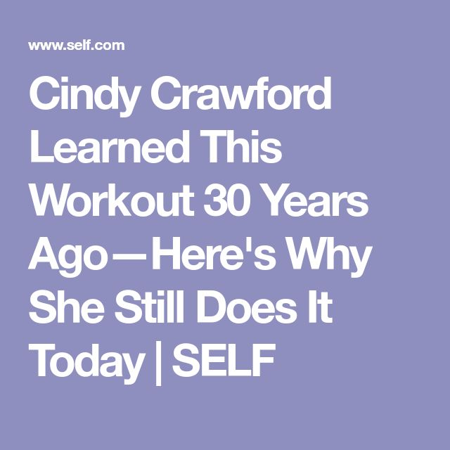 Cindy Crawford Learned This Workout 30 Years Ago—Here's Why She Still Does It Today | SELF