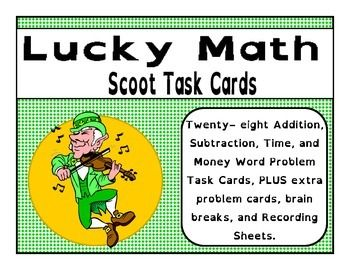 Lucky Math Task Cards - Addition Subtraction Time & Money - St. Patrick's Day  Lucky Math Scoot is a very fun game to play with students. These cards can be used as a math center, scavenger hunt, or scoot style game which is a whole group activity that can be used to review, practice, or as an assessment. Students enjoy moving around the room and working at the same time. It's a win-win!  This game comes with 28 task cards, 8 break cards, 8 extra questions (not numbered), directions, student…