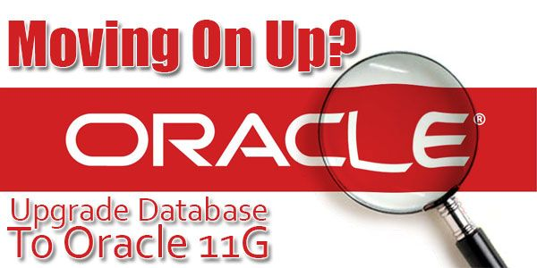 Moving-On-Up-Upgrade-Database-To-Oracle-11G. To know have a look at website http://www.remotedba.com