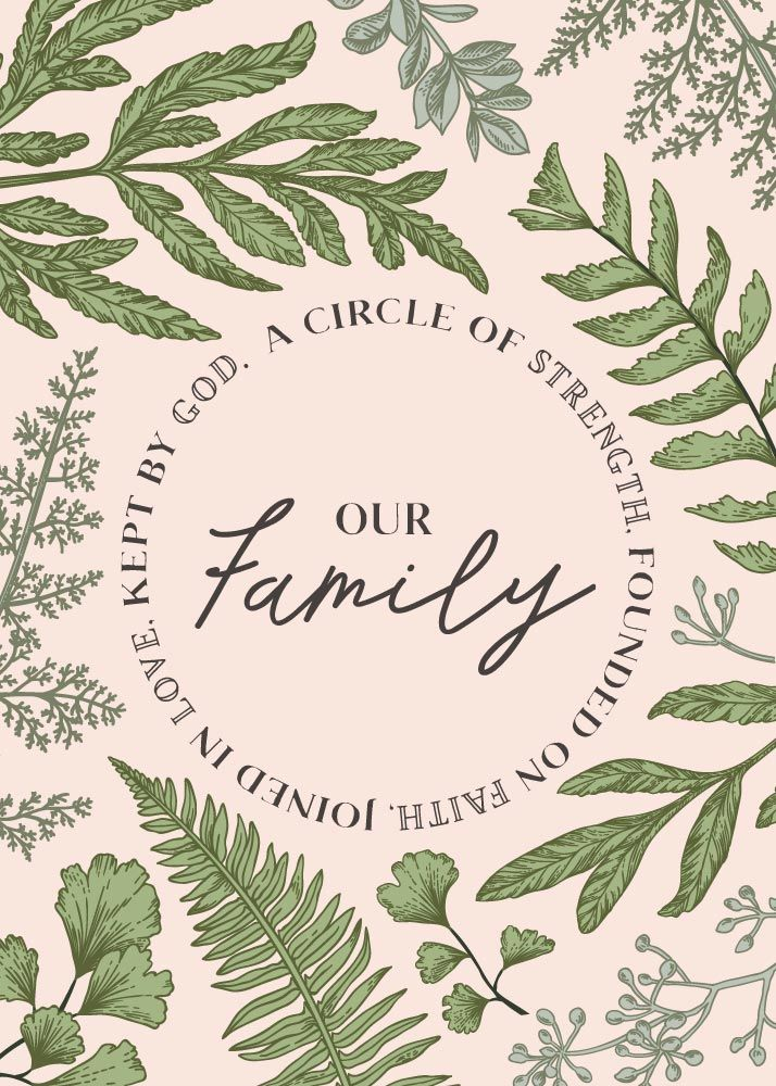 Our Family A circle of strength, founded on faith, joined in love, kept by God  There is no denying the importance of family. My husband and children are my first priority and God's gift to me. The family was designed by God to reflect Him and the love we are brought into through His ultimate sacrifice. A family provides a safe place where children can experience God's love and learn how to love other people. Family must point us to God and His gospel.   Family is from Him, family is through…