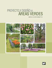 Proyecto y diseño de áreas verdes / Manuel Muncharaz Pou. Mundi-Prensa, D.L. 2013