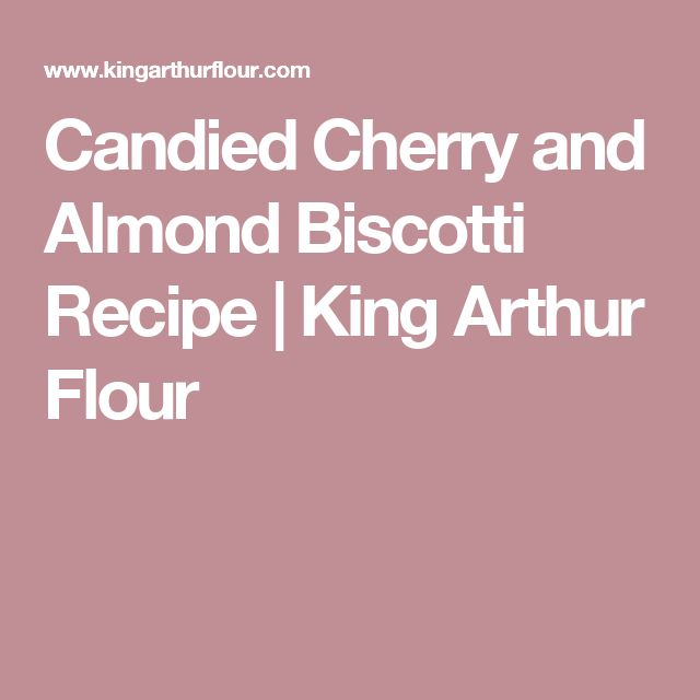 Candied Cherry and Almond Biscotti Recipe   King Arthur Flour