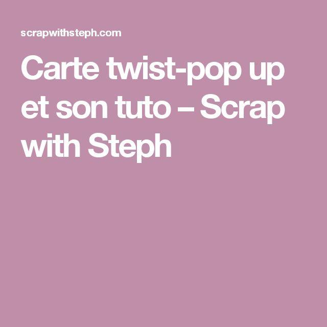 Carte twist-pop up et son tuto – Scrap with Steph