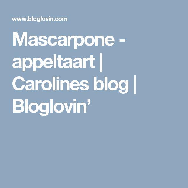 Mascarpone - appeltaart | Carolines blog | Bloglovin'