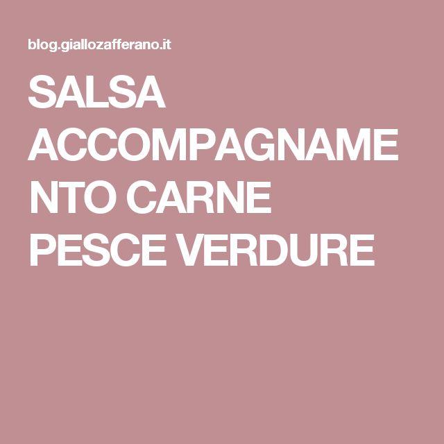 SALSA ACCOMPAGNAMENTO CARNE PESCE VERDURE