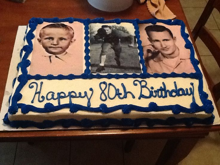 80th birthday cake ideas for men - love how they personalized this one with edible photo images!