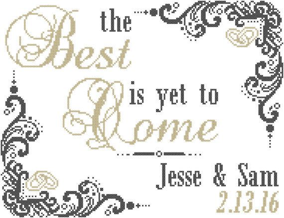 The Best is Yet To Come Modern Wedding/Anniversary Cross Stitch Pattern