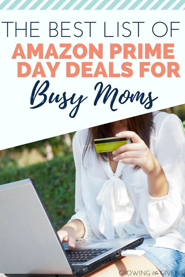 The Best Prime Day Deals For Busy Moms Prime Day Deals Best