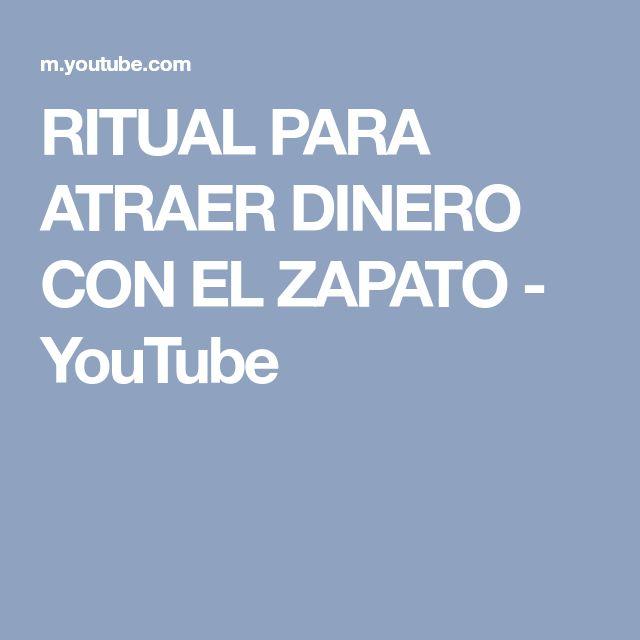 RITUAL PARA ATRAER DINERO CON EL ZAPATO - YouTube